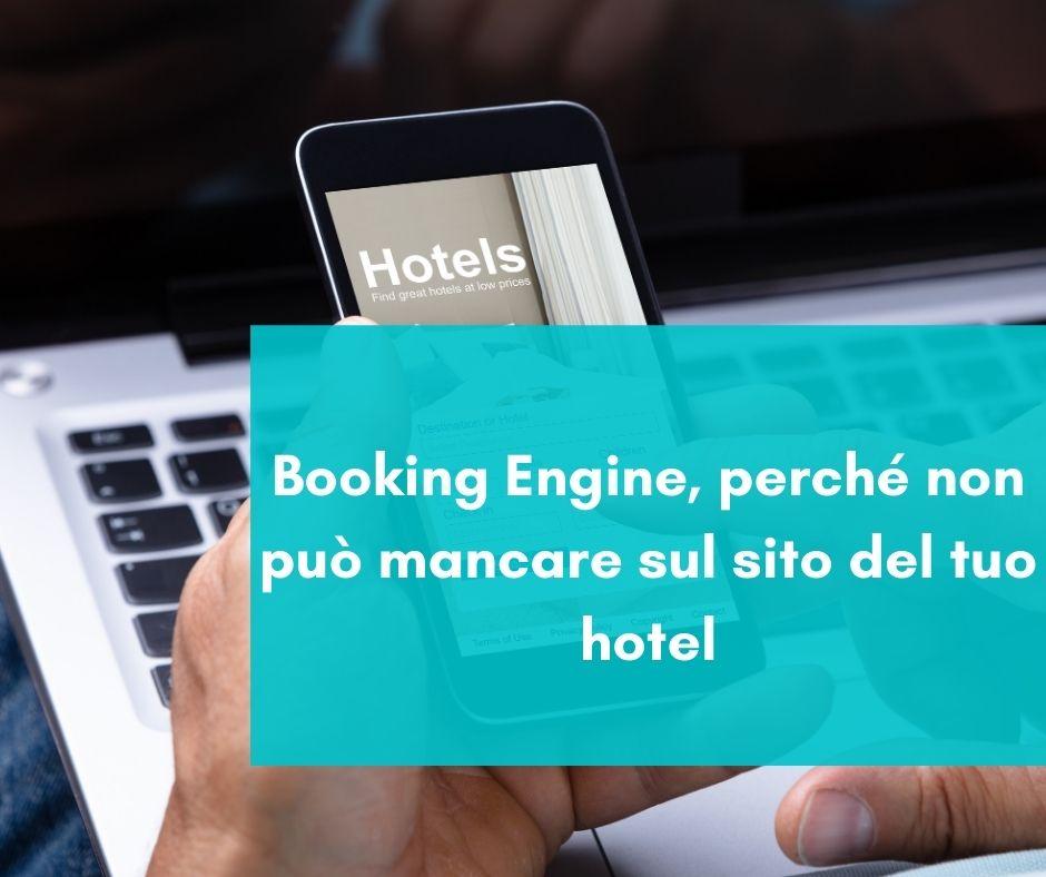 Booking Engine, perché non può mancare sul sito del tuo hotel