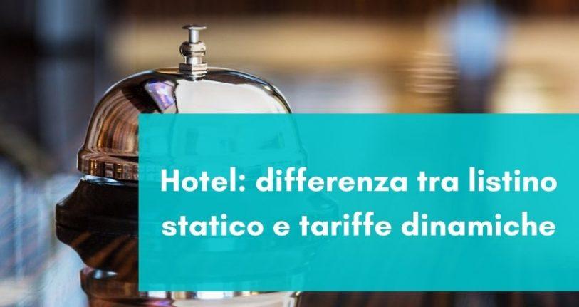Hotel differenza tra listino statico e tariffe dinamiche futureinteractive